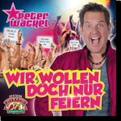 Cover: Peter Wackel - Wir wollen doch nur feiern