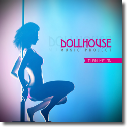 Cover: Dollhouse Music Project - Turn Me On