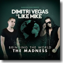 Cover: Dimitri Vegas & Like Mike - Bringing The World The Madness