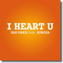 Cover: Bad Paris feat. Mimoza - I Heart U