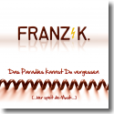 Cover:  Franz K. - Das Paradies kannst du vergessen (hier spielt die Musik)