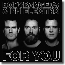 Cover: Bodybangers & PH Electro - For You