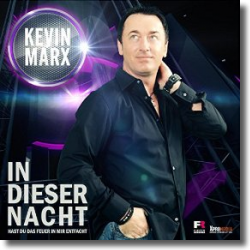 Cover: Kevin Marx - In dieser Nacht (Hast du das Feuer in mir entfacht)