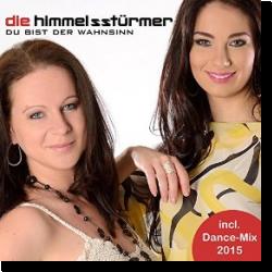 Cover: Die Himmelsstürmer - Du bist der Wahnsinn - Versionen 2015