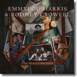 Cover: Emmylou Harris & Rodney Crowell - The Traveling Kind