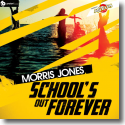 Cover:  Morris Jones - School's Out Forever