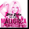 Cover: Mia Julia feat. DJ Mico - Mallorca (Da bin ich daheim)