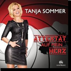 Cover: Tanja Sommer - Attentat auf mein Herz