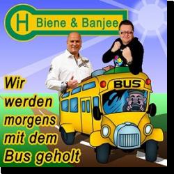Cover: Biene & Banjee - Wir werden morgens mit dem Bus geholt
