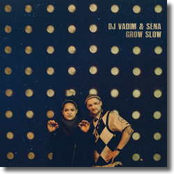 Cover: DJ Vadim & Sena - Grow Slow