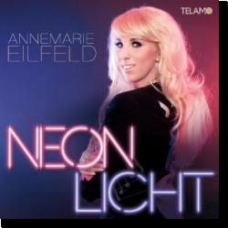 Cover: Annemarie Eilfeld - Neonlicht