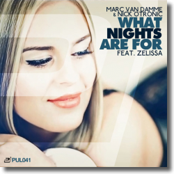 Cover: Marc van Damme & Nick Otronic feat. Zelissa - What Nights Are For