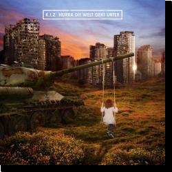 Cover: K.I.Z - Hurra die Welt geht unter