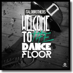Cover: ItaloBrothers - Welcome To The Dancefloor