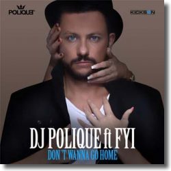 Cover: DJ Polique feat. FYI - Don't Wanna Go Home