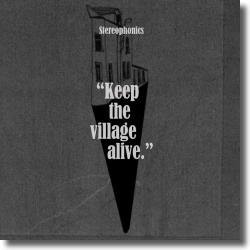 Cover: Stereophonics - Keep The Village Alive