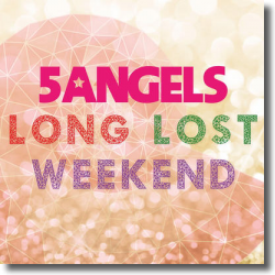 Cover: 5ANGELS - Long Lost Weekend