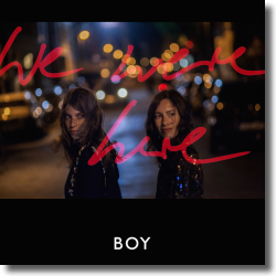 Cover: BOY - We Were Here