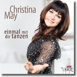Cover: Christina May - Einmal mit dir tanzen