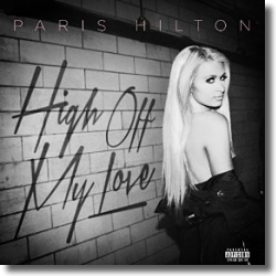Cover: Paris Hilton  feat. Birdman - High Off My Love