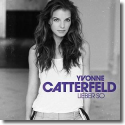 Cover: Yvonne Catterfeld - Lieber so (Bonus Edition)