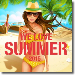 Cover: WE LOVE Summer 2015 - Various Artists