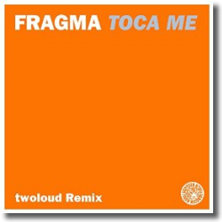Cover: Fragma - Toca Me (twoloud Remix)