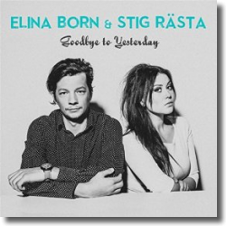 Cover: Elina Born & Stig Rästa - Goodbye to Yesterday