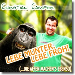 Cover: Christian Camper - Lebe munter, lebe froh  (...die Affen machen's ebenso)