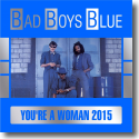 Cover:  Bad Boys Blue - You're A Woman (2015)