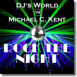 Cover: DJ's World vs. Michael C. Kent - Rock The Night