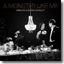 Cover:  Mørland & Debrah Scarlett - A Monster Like Me