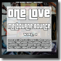 Cover:  ONE LOVE - Melbourne Bounce Vol.1 - Various Artists