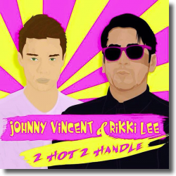 Cover: Johnny Vincent & Rikki Lee - 2 Hot 2 Handle