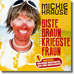 Cover: Mickie Krause - Biste braun, kriegste Fraun