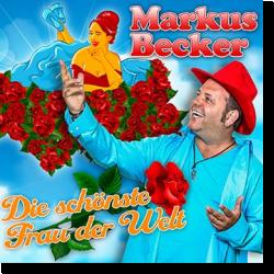 Cover: Markus Becker - Die schönste Frau der Welt