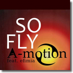 Cover: A-motion feat. Efimia - So Fly