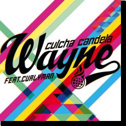 Cover: Culcha Candela feat. Curlyman - Wayne