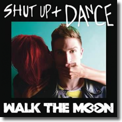 Cover: Walk The Moon - Shut Up And Dance