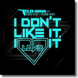 Cover: Flo Rida feat. Robin Thicke & Verdine White - I Don't Like It, I Love It