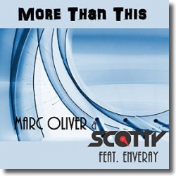Cover: Marc Oliver & Scotty feat. Enveray - More Than This