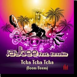 Cover: Jaybee feat. DenaSis - Tcha Tcha Tcha (Boom Boom)