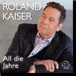 Cover: Roland Kaiser - All die Jahre
