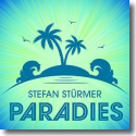 Cover: Stefan Stürmer - Paradies
