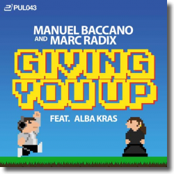 Cover: Manuel Baccano & Marc Radix feat. Alba Kras - Giving You Up