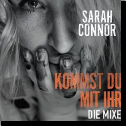 Cover: Sarah Connor - Kommst du mit ihr