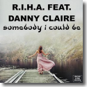 Cover:  R.I.H.A. feat. Danny Claire - Somebody I Could Be