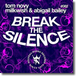 Cover: Tom Novy, Milkwish & Abigail Bailey - Break The Silence