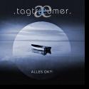 Cover:  Tagtraeumer - Alles OK?!