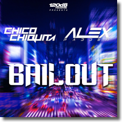 Cover: Chico Chiquita & Alex Padden - Bailout